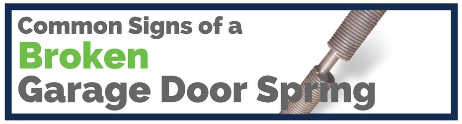 common signs broken garage door spring