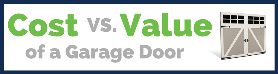 Cost Vs Value Of A Garage Door Distribudoors